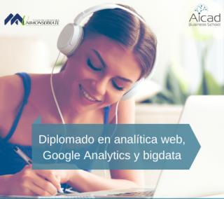 Diplomado en analítica web, Google Analytics y bigdata